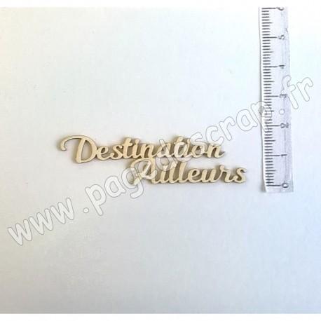 PDS SUJET BOIS FIN 1mm  DESTINATION AILLEURS