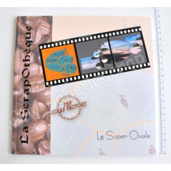 SCRAP FACTORY LIVRE SCRAPOTHEQUE LE SUPER OVALE
